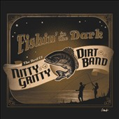 The Nitty Gritty Dirt Band: Fishin in the Dark: The Best of the Nitty Gritty Dirt Band [2/24] *