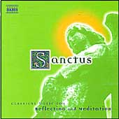 Sanctus - Classical Music for Reflection and Meditation