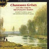 Hahn: Chansons Grises, etc / Martyn Hill, Graham Johnson