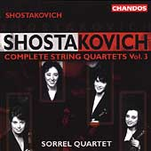 Shostakovich: Complete String Quartets Vol 3 /Sorrel Quartet