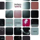 Barbara White: When the Smoke Clears / NY New Music Ensemble