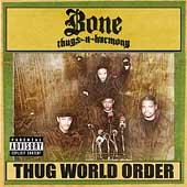 Bone Thugs-N-Harmony: Thug World Order [PA]