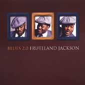 Fruteland Jackson: Blues 2.0