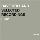 Dave Holland (Bass): Selected Recordings (Rarum X)