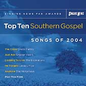 Various Artists: Singing News Fan Awards: Top Ten Southern Gospel Songs of 2004