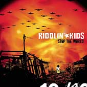 Riddlin' Kids: Stop the World *