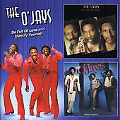 The O'Jays: So Full of Love/Identify Yourself