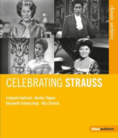 Celebrating Richard Strauss: Songs / Elisabeth Schwarzkopf, Irmgard Seefried, Rita Streich, Gerald Moore et al. (rec. 1961-1970) [Blu-Ray]