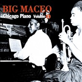 Big Maceo Merriweather: Chicago Piano, Vol. 1