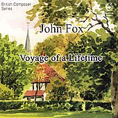 British Composer Series - John Fox: Voyage of a Lifetime