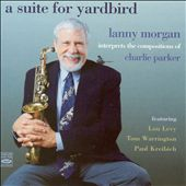 Lanny Morgan: A Suite For Yardbird *