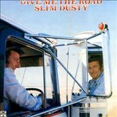 Slim Dusty: Give Me the Road [Remaster]