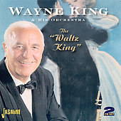 Wayne King: The Waltz King