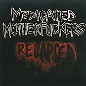 Medicated Motherfuckers: Relapsed