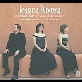 Jessica Rivera Sings Romantic Music for Soprano, Clarinet and Piano