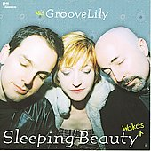 GrooveLily: Sleeping Beauty Wakes