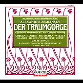 Zemlinsky: Der Traumg&ouml;rge / Albrecht, Coburn, Martin, et al