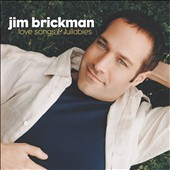 Jim Brickman: Love Songs and Lullabies