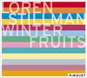 Loren Stillman: Winter Fruits *