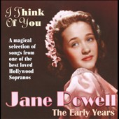Jane Powell: I Think of You: The Early Years