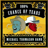 Michael Thomason Band: 100% Chance of Tears