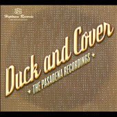 Duck And Cover: Pasadena Recordings [Digipak]