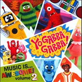 Yo Gabba Gabba!: Music Is...Awesome!, Vol. 2