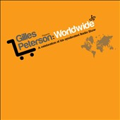 Gilles Peterson: Worldwide: A Celebration of His Syndicated Radio Show [Digipak]