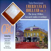 Coleman Hawkins & Benny Carter: Americans In Holland, Vol. 2: The Great 1930's Unissued Studio Recordings