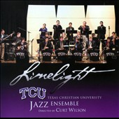 TCU Jazz Ensemble/Texas Christian University Jazz Ensemble: Limelight