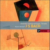 J.S. Bach: Chromatic Fantasia and Fugue; Toccatas