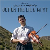 Frank Fairfield: Out on the Open West [Digipak]