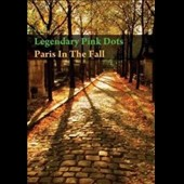 The Legendary Pink Dots: Paris In the Fall