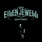 Eilen Jewell: Queen of the Minor Key [Digipak]