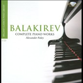 Balakirev: Complete Piano Works / Alexander Paley, piano