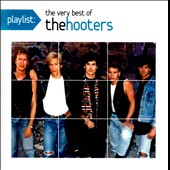 The Hooters: Playlist: The Very Best of the Hooters