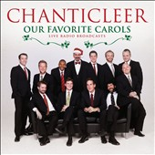 Our Favorite Carols / Chanticleer, live radio broadcasts