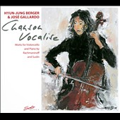 Chanson Vocalise: Works by Rachmaninov and Suslin / Hyun-Jung Berger, cello; José Gallardo, piano
