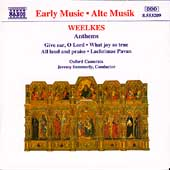 Weelkes: Anthems / Summerly, Oxford Camerata