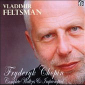 Fryderyk Chopin: Complete Waltzes & Impromptus / Vladimir Feltsman, piano