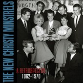 The New Christy Minstrels: A Retrospective 1962-1970