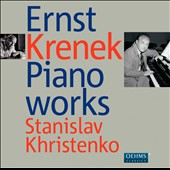 Ernst Krenek: Piano Works / Stanislav Khristenko, piano