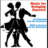 Elliot Lawrence/Joe Reisman & His Orchestra: Music For Swinging Dancers *