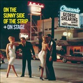 George Shearing/George Shearing Quintet/Toots Thielemans: On the Sunny Side of the Strip/On Stage