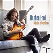 Robben Ford: Bringing It Back Home *