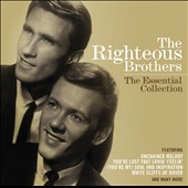 The Righteous Brothers: The Essential Collection *