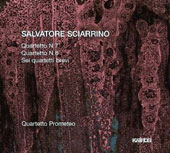 Salvatore Sciarrino: String Quartets Nos. 7 & 8; Six Short Quartets / Quartetto Prometeo
