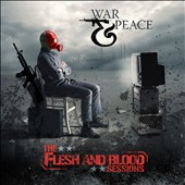 War & Peace: The Flesh & Blood Sessions