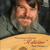 Francesco Canova da Milano: Il Divino - Lute Music; Paul O'Dette, lute