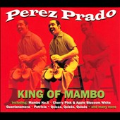 Pérez Prado: King of Mambo [Collector's Choice]